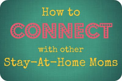How to Connect with other Stay-at-Home Moms