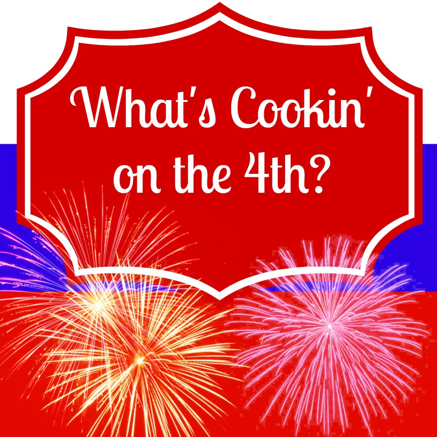 What's Cookin' for the 4th?