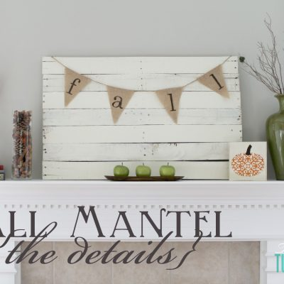 Planked Pallet Fall Mantel {the details} | The Turquoise Home
