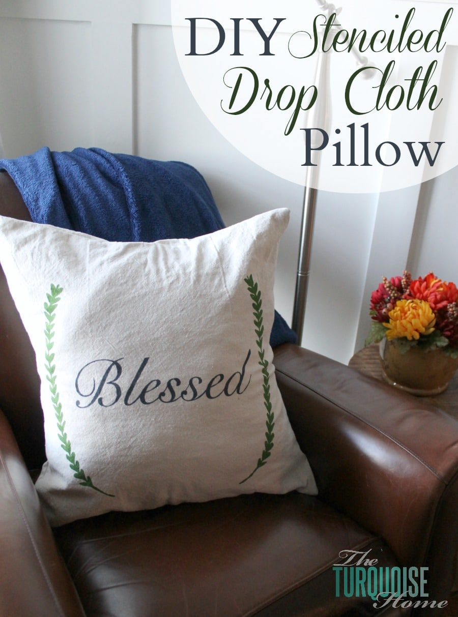Diy Stenciled Drop Cloth Pillow Cover The Turquoise Home