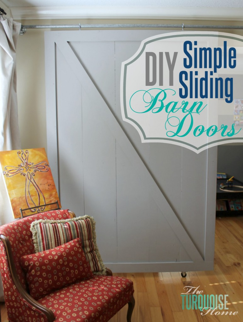 Diy Simple Sliding Barn Doors Theturquoisehome