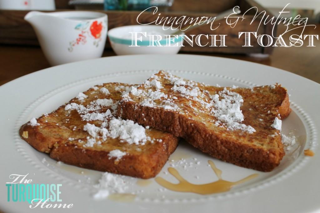 Cinnamon Nutmeg French Toast
