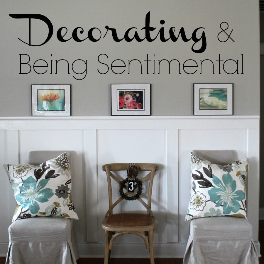 Error Log: Decorating And Being Sentimental {how To Deal With Things