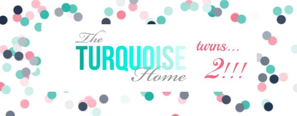 The Turquoise Home turns 2!!