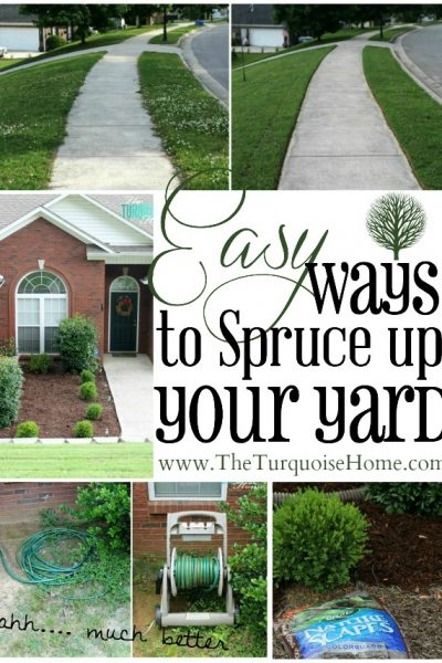 Easy Ways to Spruce up your Yard   TheTurquoiseHome.com