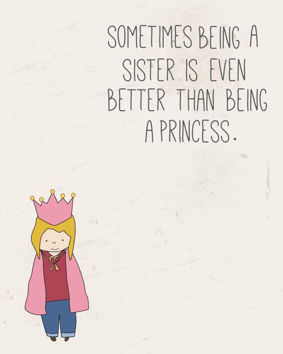 Sometimes Being a Sister is Even Better than Being a Princess