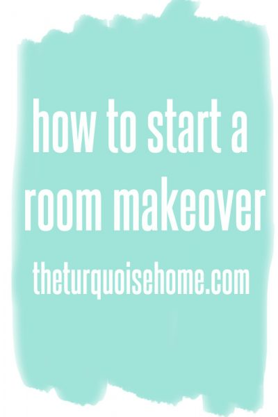 How to Start a Room Makeover   TheTurquoiseHome.com