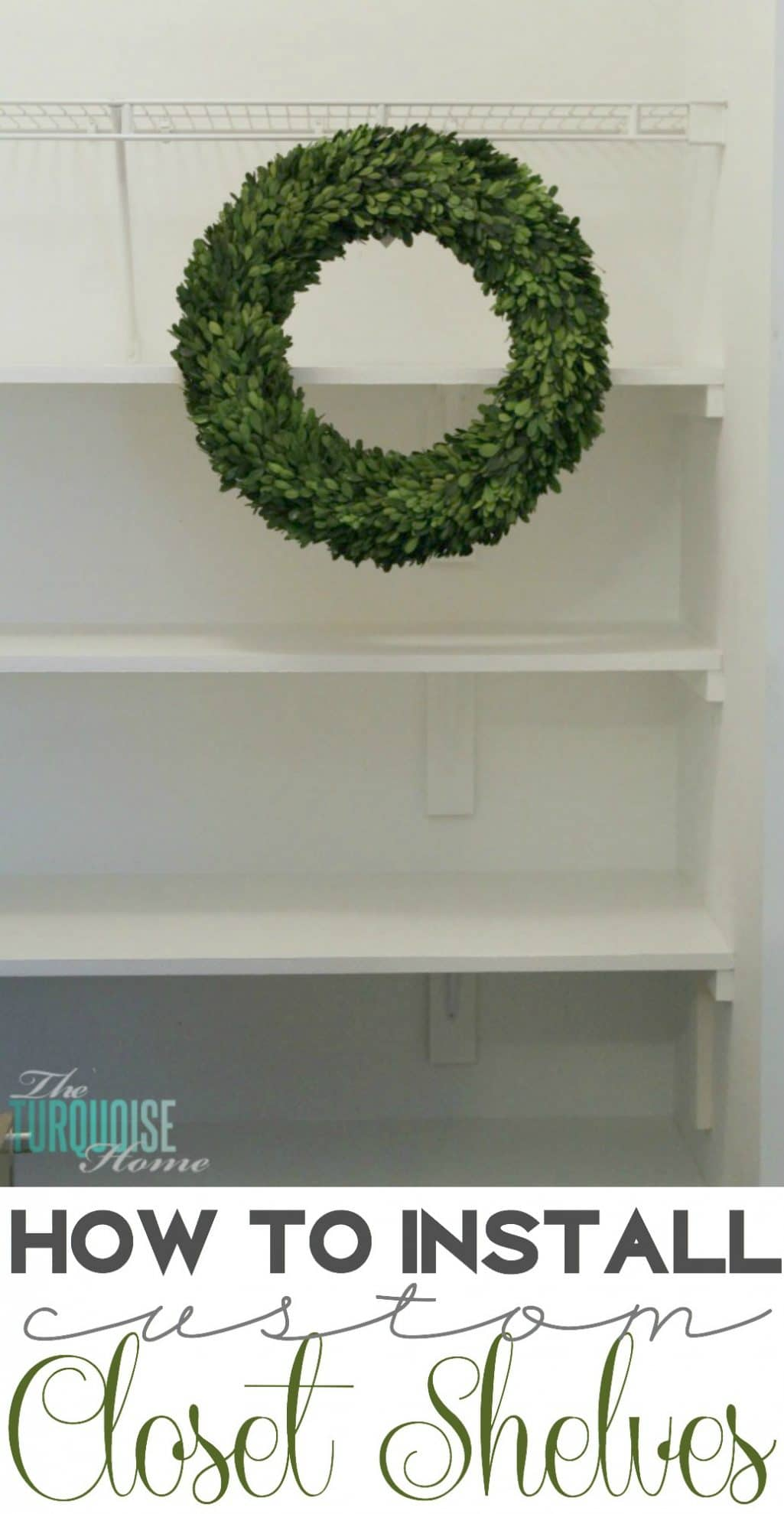How to Install Custom Closet Shelves
