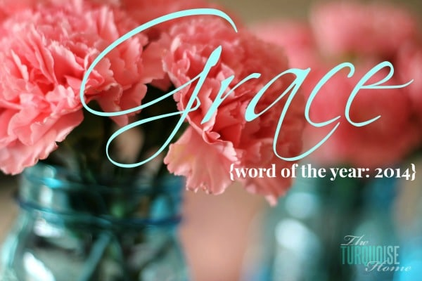 Word of the Year 2014: Grace | TheTurquoiseHome.com