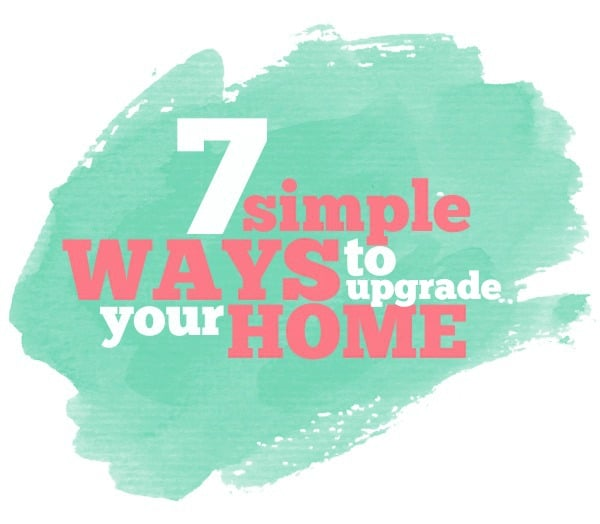 7 Simple Ways to Upgrade Your Home | TheTurquoiseHome.com