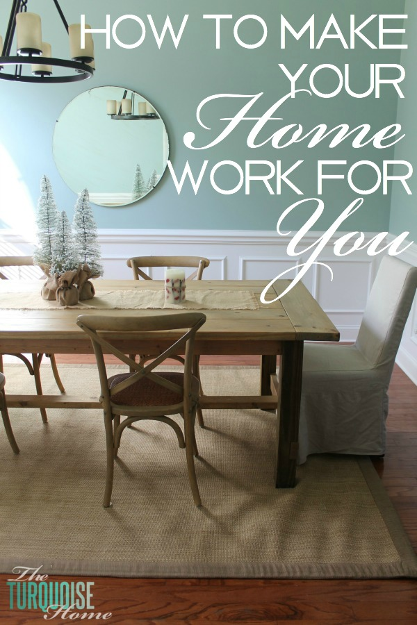 How to Make Your Home Work for You | Don't rope off large rooms in your home and keep them off limits except for a few days each year. Make them work for YOUR family. Find out how! | TheTurquoiseHome.com
