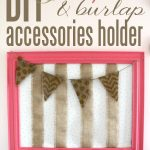 DIY Gold, Pink and Burlap Accessory Holder