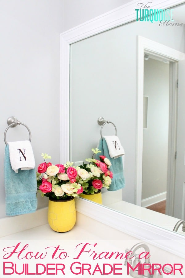 This simple DIY is easy and cheap! LOVE the custom look! | How to Frame a Builder-Grade Mirror | TheTurquoiseHome.com