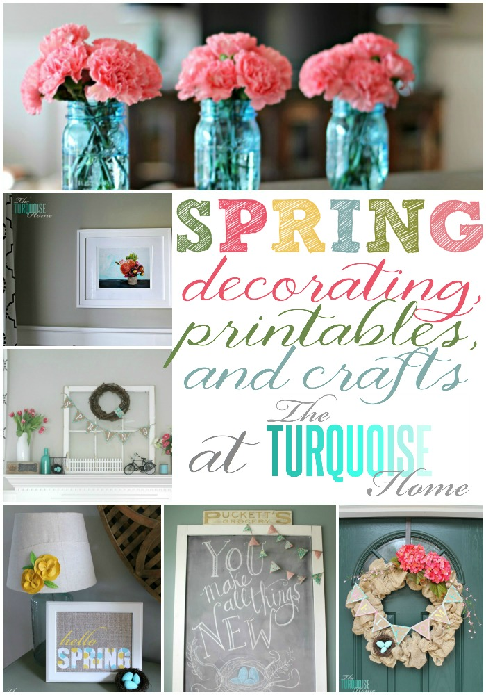 Spring Decorating Printables And Crafts The Turquoise Home