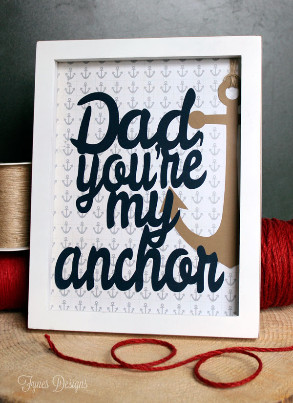 Dad, You're My Anchor - Father's Day Gift | Fynes Designs