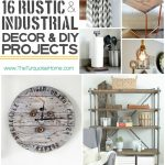 Style Trend: 16 Rustic Industrial Decor Ideas and DIY Projects