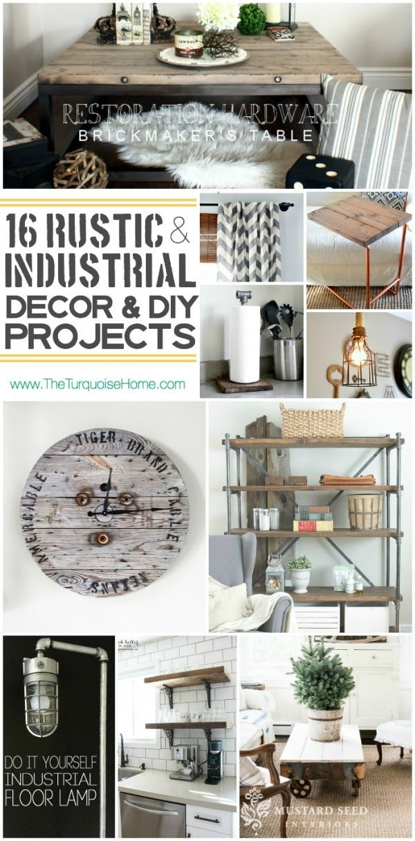 Style Trend 16 Rustic Industrial Decor Ideas And DIY Projects The Turquoise Home
