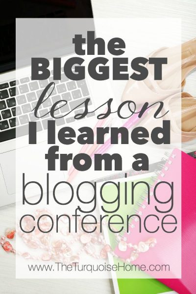 The Biggest Lesson I Learned from a Blogging Conference | TheTurqoiseHome.com