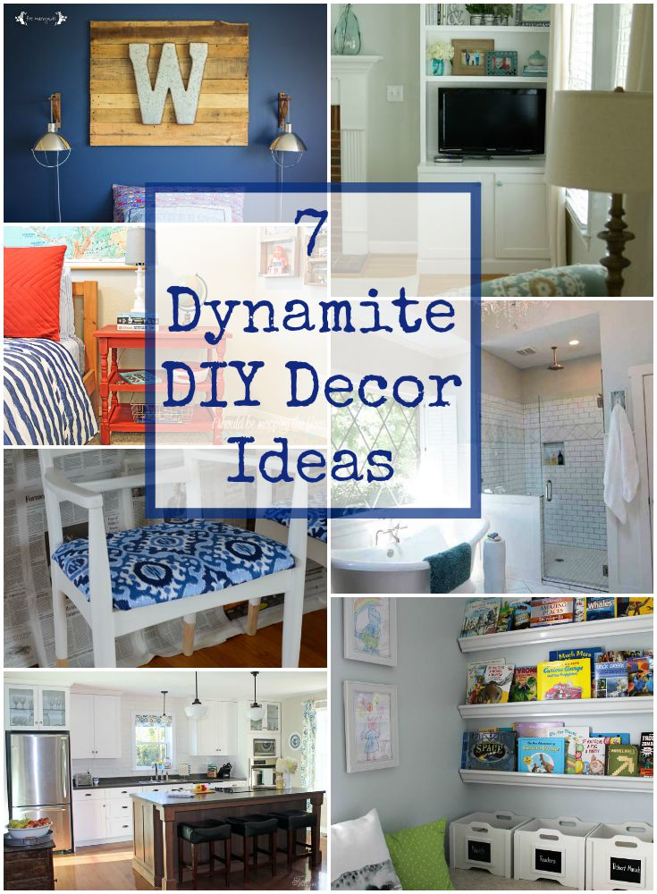 7 Dynamite DIY Decor Ideas + Work it Wednesday No. 110