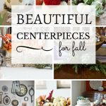Beautiful Centerpieces for Fall
