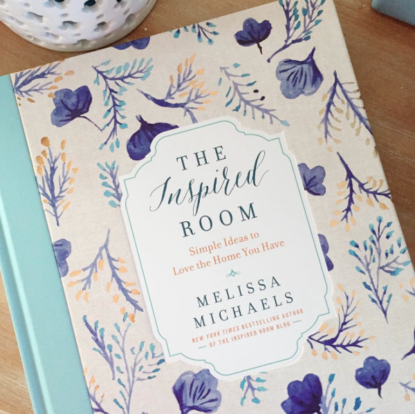 The Inspired Room: Simple Ideas to Love the Home You Have by Melissa Michaels