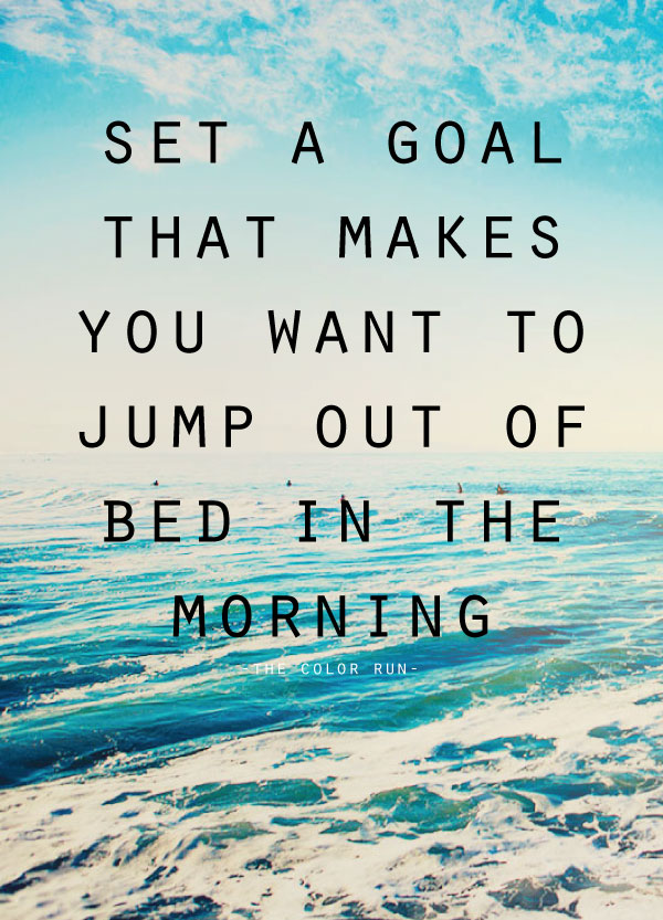 Set a Goal that Makes you want to Jump out of Bed in the Morning! + Goal Setting Printable