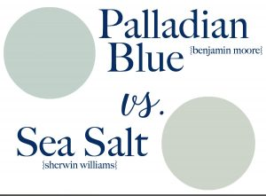 Sea Salt vs. Palladian Blue – How to Choose a Paint Color without Regrets