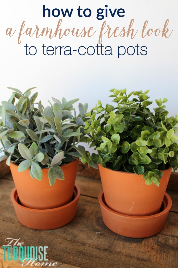How to Give a Farmhouse Fresh Look to your Terra-cotta Pots | TheTurquoiseHome.com
