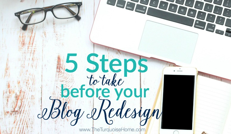 5 Steps to Take Before Your Blog Design Refresh | TheTurquoiseHome.com