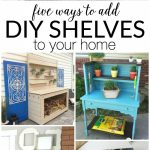 5 Ways to Add DIY Shelves to Your Home | Work it Wednesday No. 148