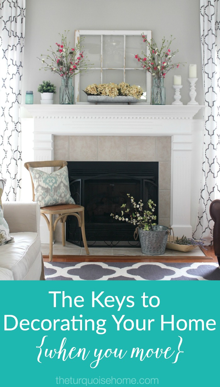 The Keys to Decorating Your Home {when you move} | TheTurquoiseHome.com