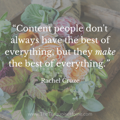 """Content people don't always have the best of everything, but they make the best of everything."" - Rachel Cruze"