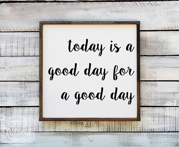 Today is a Good day: Inspirtional wall art