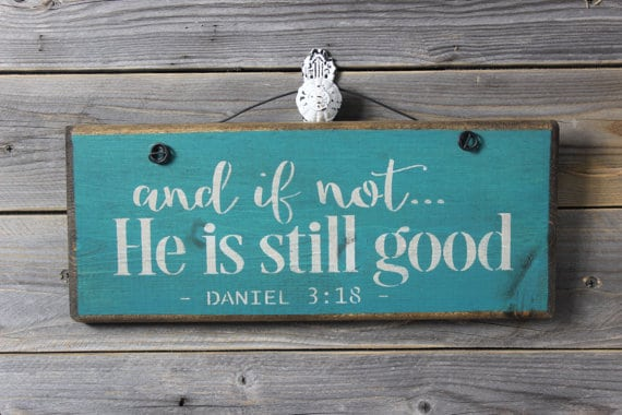 He is Still Good Scripture Sign | Top 15 Gifts for the Inspirational Wall Art Lover