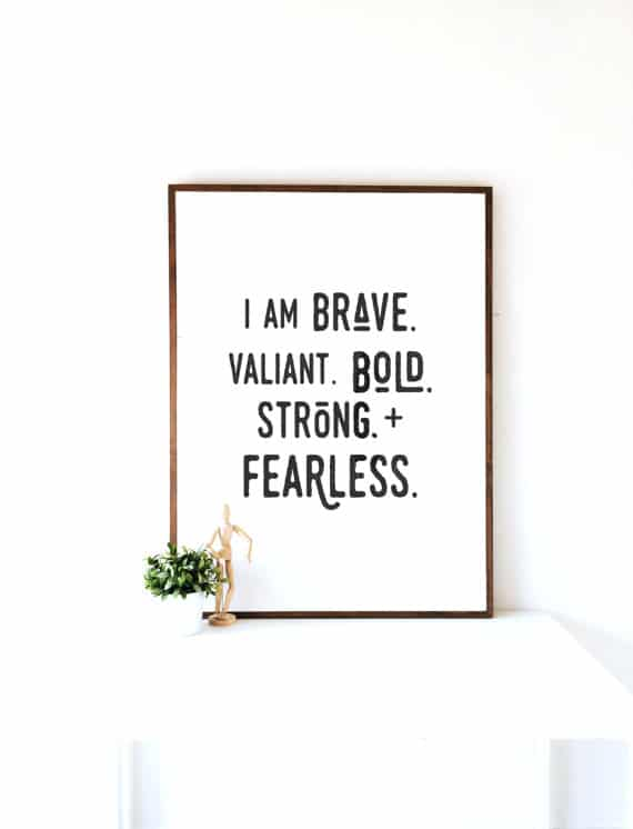 I am Brave, Valiant, Bold | Top 15 Gifts for the Inspirational Wall Art Lover