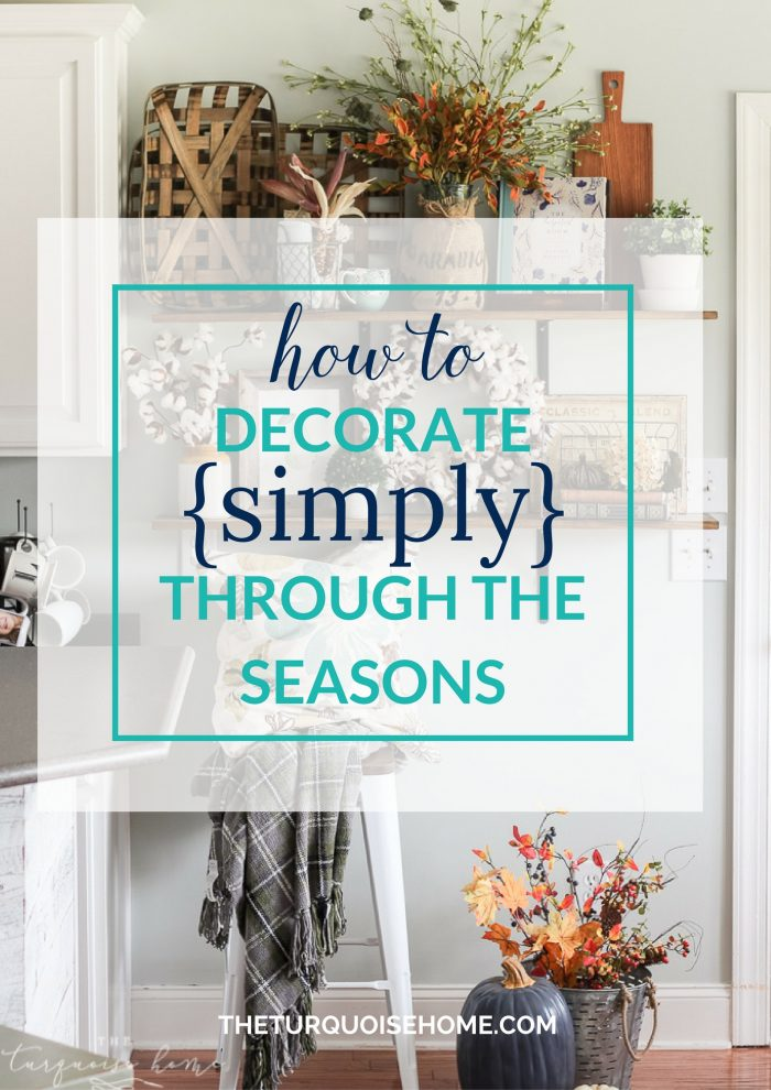 You don't have to have a huge storage room for seasonal decor! Just change out a few pieces here and there!! | How to Decorate Simply For Every Season