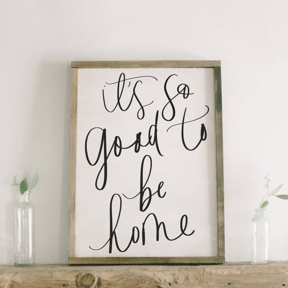 It's good to be home inspirational sign | Gifts for people who love Inspirational Wall Art