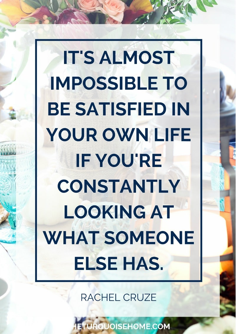 It's almost impossible to be satisfied in your own life if you're constantly looking at what someone else has. - Rachel Cruze
