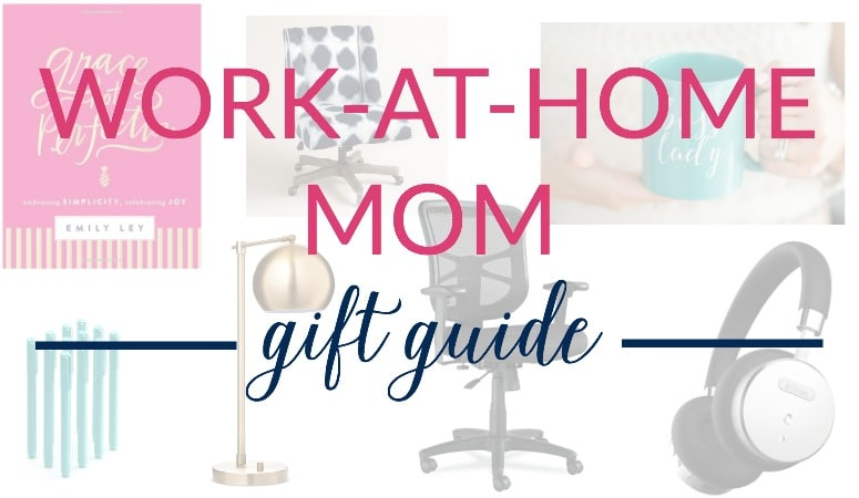 The Top 15 Gifts for a Work-at-Home Mom | Gift Guide