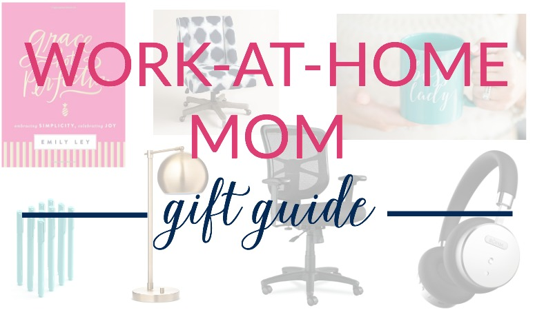 Top 15 Work-at-Home Mom gift ideas!!