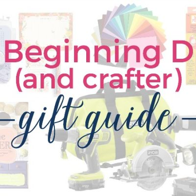 Top 15 Gifts for the Beginner DIYer