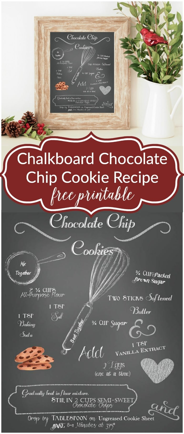 Super cute! And you'll never forget the recipe! Chalkboard Chocolate Chip Cookie Recipe Printable