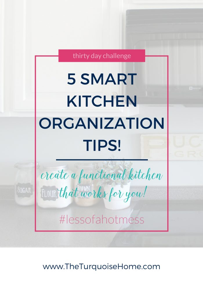 5 Smart Kitchen Organization Tips | 30 Days to Less of a Hot Mess