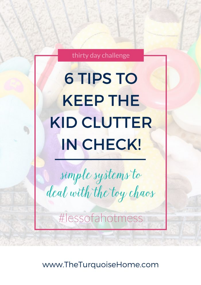 6 Tips for Keeping Toy Clutter in Check! | 30 Days to Less of a Hot Mess
