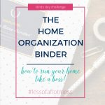 The Home Organization Binder | Day 4: 30 Days to Less of a Hot Mess