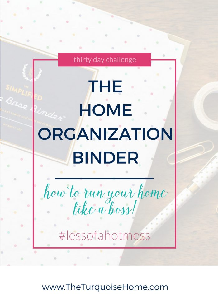 The Home Organization Binder: how to run your home like a boss!   30 Days to Less of a Hot Mess
