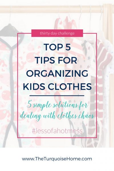 Top 5 Tips for Kids Clothes Organization   30 Day to Less of a Hot Mess Challenge