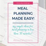 My Easy Meal Planning Tips | Day 13: 30 Days to Less of a Hot Mess