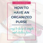Organize Your Purse! | Day 8: 30 Days to Less of a Hot Mess