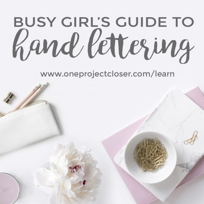 The Busy Girl's Guide to Handlettering